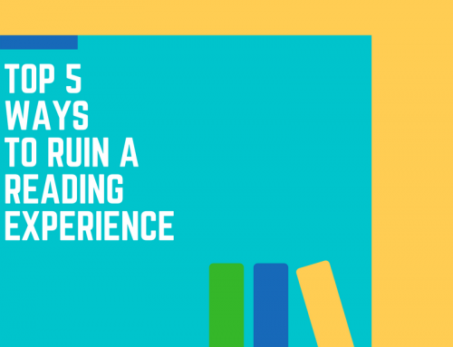 Top 5 Ways to Ruin a Reading Experience
