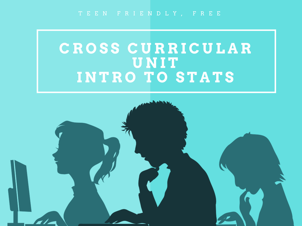 Cross Curricular Unit Intro to Stats