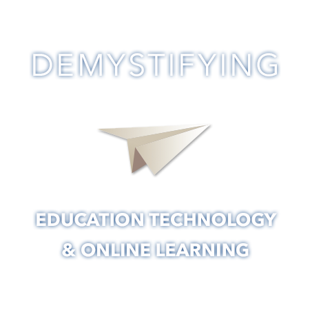 Demystifying Education Technology and Online Learning