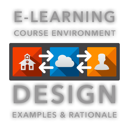E-Learning Course Environment Design and Rationale