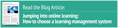 Read the blog - jumping into online learning: choosing a learning management system